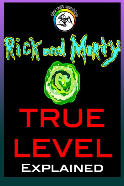 Rick and Morty True Level Explained